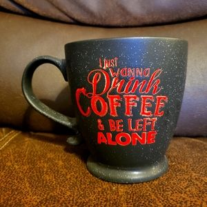 I just wanna drink coffee mug